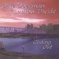 Dale Doerman & Ludlow Divide | Gliding Out