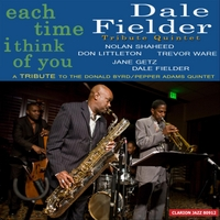 Dale Fielder Tribute Quintet | Each Time I Think of You
