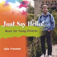 Dale Freeman | Just Say Hello!