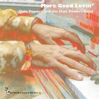 Dale Powers & The Dale Powers Band | More Good Lovin'