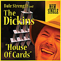 Dale Strength and the Dickins | House of Cards - Single