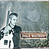 Dale Watson: Every Song I Write Is For You