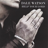 Dale Watson: Help Your Lord