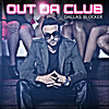 Dallas Blocker: Out Da Club