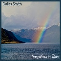 Dallas Smith | Snapshots in Time