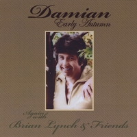 Damian | Early Autumn Again (with Brian Lynch & Friends)