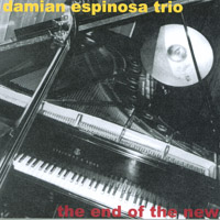 Damian Espinosa Trio | The End of the New