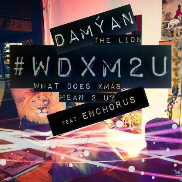 DAMÝAN [the Lion] | #WDXM2U (What Does Xmas Mean 2 U?) | CD