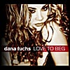 Dana Fuchs: Love To Beg