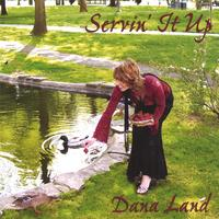 Dana Land | Servin' It Up