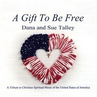 Dana and Sue Talley | A Gift To Be Free