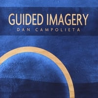 Dan Campolieta | Guided Imagery