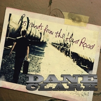 Dane Clark | Postcards from the Hard Road