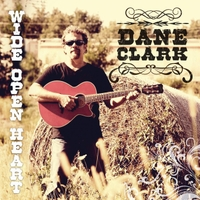 Dane Clark | Wide Open Heart