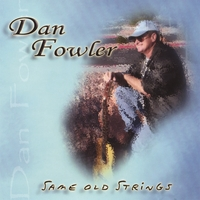 Dan Fowler | Same Old Strings