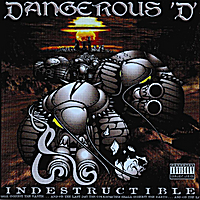 Dangerous D | Indestructible