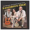 Dangerous Folk: Dangerous Folk