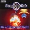 Dangerous Rob: It