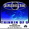 Dangerous Rob: Thinkin of You - Single