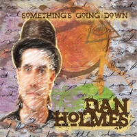 Dan Holmes | Something's Going Down