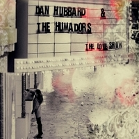 Dan Hubbard and the Humadors | The Love Show