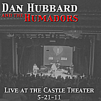 Dan Hubbard and the Humadors | Live at the Castle Theater