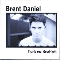 Brent Daniel | Thank You, Goodnight
