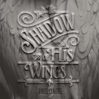 Daniel Crabtree | In the Shadow of His Wings