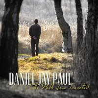 Daniel Jay Paul | The Path Less Traveled