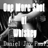 Daniel Jay Paul | One More Shot of Whiskey