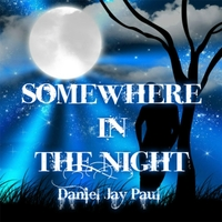 Daniel Jay Paul | Somewhere in the Night