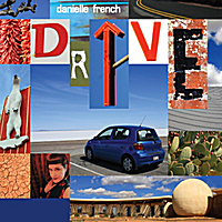 Danielle French | Drive