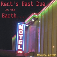 Daniel L. Lovell | Rent's Past Due at the Earth Motel