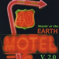 Daniel L. Lovell | Stayin' at the Earth Motel V.2.0