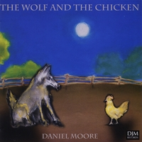 Daniel Moore | The Wolf and the Chicken