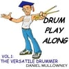 Daniel Mullowney: Drum Play Along Vol.1 The Versatile Drummer