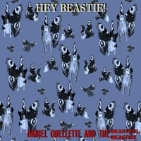Daniel Ouellette and the Beautiful Beasties | Hey Beastie!