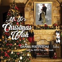 Daniel Perantoni & The Aha! Trio | Mr. P's Christmas Wish