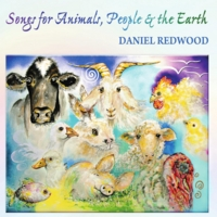 Daniel Redwood: Songs for Animals, People and the Earth