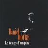Daniel Roure: Le Temps D
