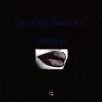 DANIEL TRIANA: Untitled 3.0
