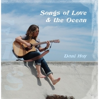 Dani Hoy | Songs of Love & the Ocean