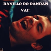Danillo Do Dandan | Vai!