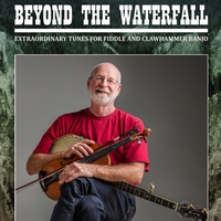 Dan Levenson | Beyond the Waterfall: Extraordinary Tunes for Fiddle and Clawhammer Banjo - Sound Files on Solo Fiddle