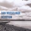 Dan Musselman: Devotion