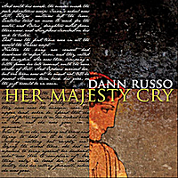 Dann Russo | Her Majesty Cry - Single