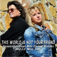Danny Brooks & Lil Miss Debi | This World Is Not Your Friend