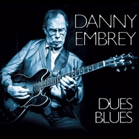 Danny Embrey | Dues Blues