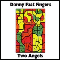 Danny Fast Fingers | Two Angels
