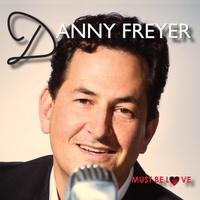 Danny Freyer | Must Be Love